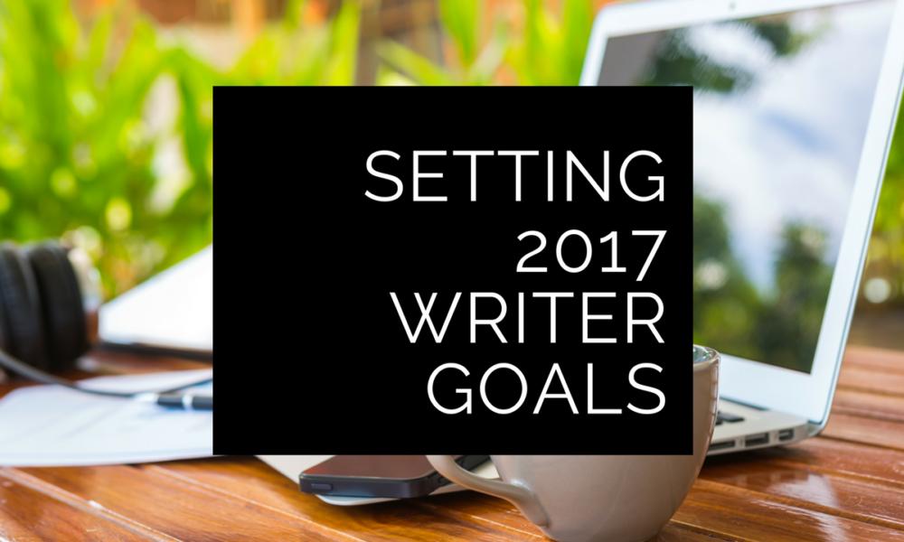 Setting 2017 freelance writer goals