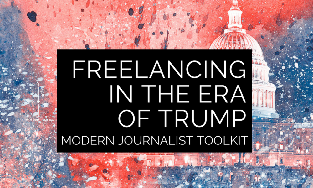 Modern Journalist Toolkit 11: Freelancing in the era of Trump with Ray Joseph