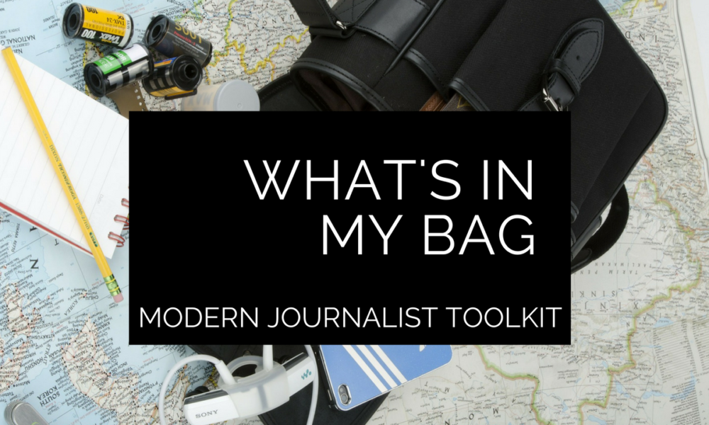 Modern Journalist Toolkit 12: What's in my bag