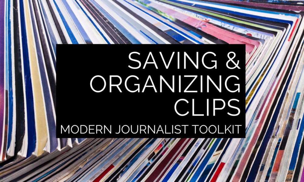 Modern Journalist Toolkit 14: Saving and organizing clips