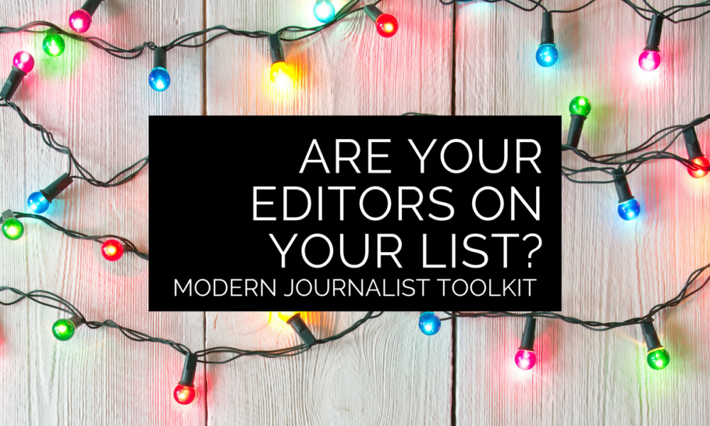 Modern Journalist Toolkit 21: Are your editors on your list? 🎅🏿
