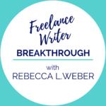 Freelance Writer Breakthrough